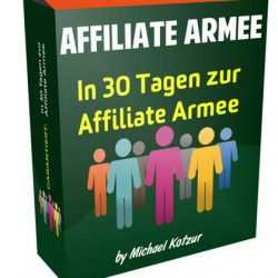 Affiliate Armee – Der Partner Marketing der Kurs